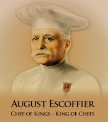 Auguste Escoffier - Chef of Kings - King of Chefs